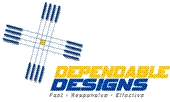 Dependable Designs: Fast, Friendly, and of Course, Dependable!